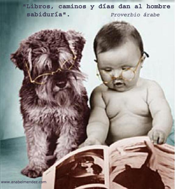 Libros, caminos y dias dan al hombre sabiduría. Proverbio