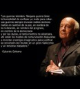 """""""Las guerras mienten"""" Lúcido E. Galeano"""